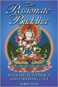 Books - The Passionate Buddha - Robert Sachs