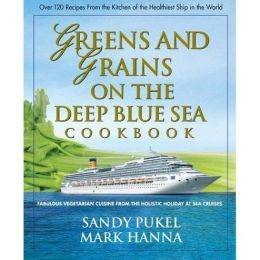 Mark Hanna - Greens and Grains on the Deep Blue Sea Cookbook - Sandy Pukel, Mark Hanna