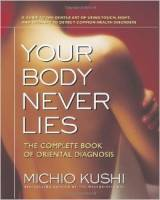 Books - Macrobiotics - Books - Your Body Never Lies - Michio Kushi
