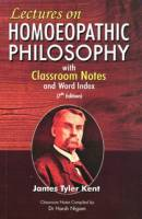 Books - Homeopathy - Books - Lectures on Homoeopathic Philosophy - James Tyler Kent M.D.