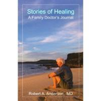Books - Personal Development - Books - Stories of Healing - Robert A. Anderson MD