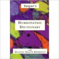 Books - Homeopathy - Books - Yasgur's Homeopathic Dictionary and Holistic Health Reference - Jay Yasgur