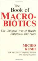 Books - Macrobiotics - Books - The Book of Macrobiotics - Michio Kushi Alex Jack
