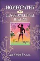 Books - Homeopathy - Books - Homeopathy for Musculoskeletal Healing - Asa Hershoff