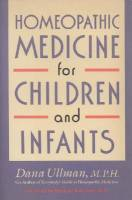 Books - Homeopathy - Books - Homeopathic Medicine for Children and Infants - Dana Ullman MPH