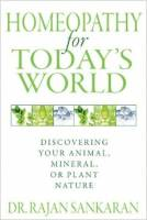 Books - Homeopathy - Books - Homeopathy for Today's World: Discovering Your Animal Mineral or Plant Nature - Dr. Rajan Sankaran