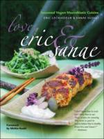 Books - Cookbooks - Sanae Suzuki - Love, Eric & Sanae : Seasonal Vegan Macrobiotic Cuisine - Eric Lechasseur, Sanae Suzuki