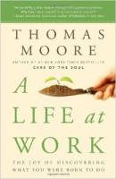 Books - Personal Development - Books - A Life At Work - Thomas Moore