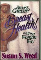 Books - Personal Development - Books - Breast Cancer? Breast Health! - Susan S. Weed