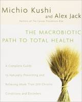 Books - Macrobiotics - Books - The Macrobiotic Path To All Health - Michio Kushi and Alex Jack