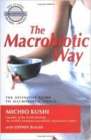 The Macrobiotic Way - Michio Kushi