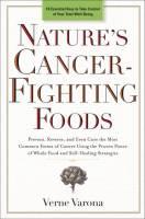 Nature's Cancer-Fighting Foods - Verne Varona